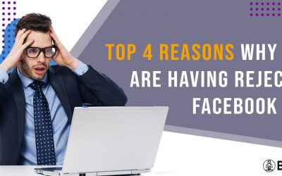 Top 4 Reasons Why You Are Having Rejected Facebook Ads
